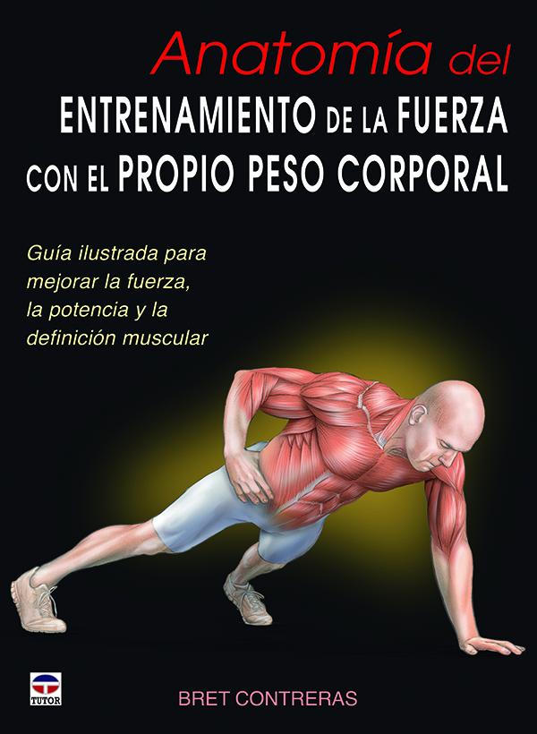 Anatomía del entrenamiento de la fuerza con el propio peso corporal ...