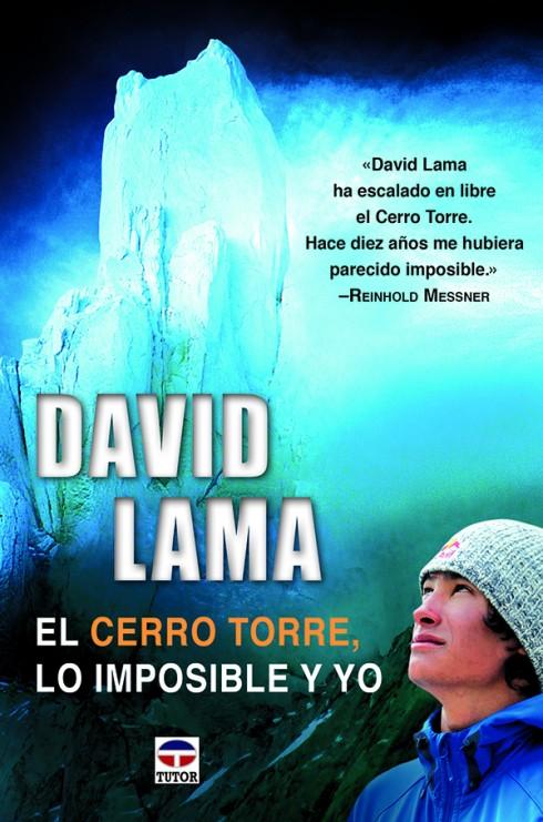 1-David-lama.-El-cerro-torre,-lo-imposible-y-yo-978-84-7902-533-5
