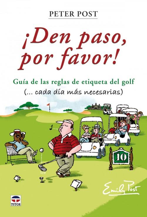 ¡Den paso por favor! guía de las reglas de etiqueta del golf – ISBN 978-84-7902-846-6. Ediciones Tutor