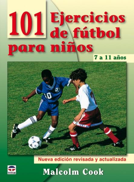 101 ejercicios de fútbol para niños. De 7 a 11 años. Nueva edición revisada y actualizada – ISBN 978-84-7902-807-7. Ediciones Tutor