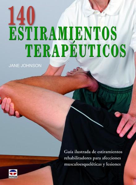140 estiramientos terapéuticos – ISBN 978-84-7902-959-3. Ediciones Tutor