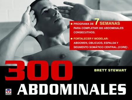 300 abdominales – ISBN 978-84-7902-942-5. Ediciones Tutor