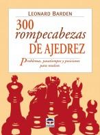 300 rompecabezas de ajedrez – ISBN 978-84-7902-500-7. Ediciones Tutor