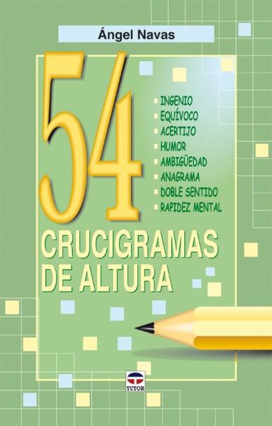 54 crucigramas de altura – ISBN 978-84-7902-639-4. Ediciones Tutor