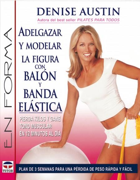 Adelgazar y modelar la figura con balón y banda elástica – ISBN 978-84-7902-521-2. Ediciones Tutor