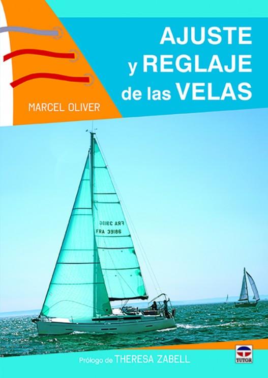 Ajuste y reglaje de las velas – ISBN 978-84-16676-05-7. Ediciones Tutor