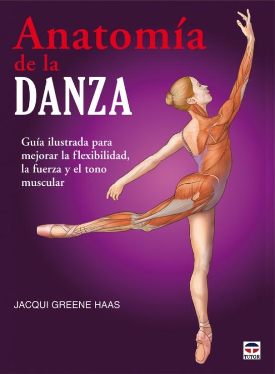 Anatomía de la danza – ISBN 978-84-7902-845-9. Ediciones Tutor