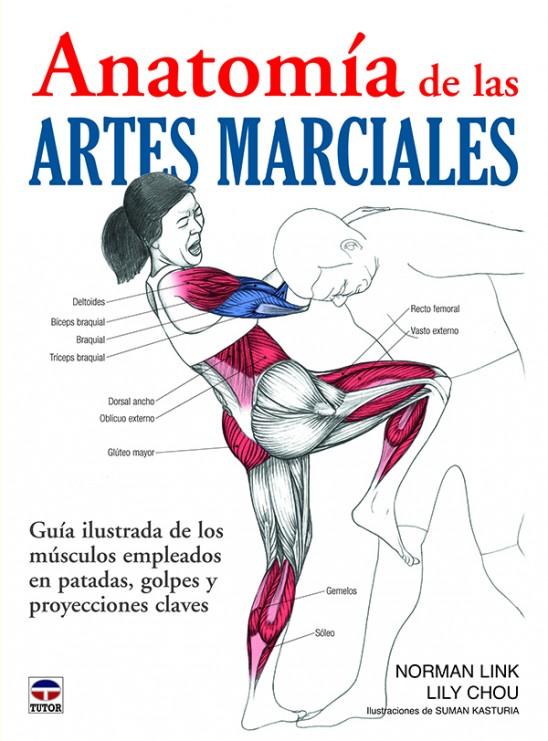 Anatomía de las artes marciales – ISBN 978-84-7902-911-1. Ediciones Tutor