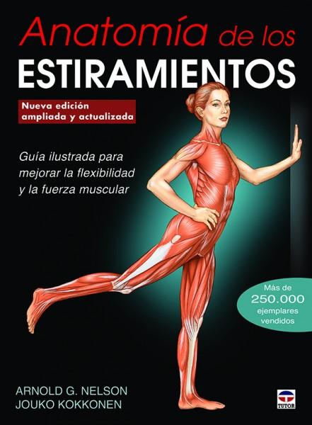 Anatomía de los estiramientos. Nueva edición ampliada y actualizada – ISBN 978-84-7902-972-2. Ediciones Tutor