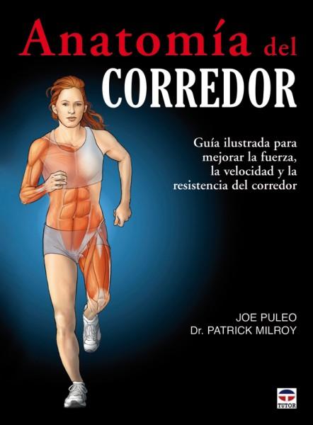 Anatomía del corredor – ISBN 978-84-7902-836-7. Ediciones Tutor