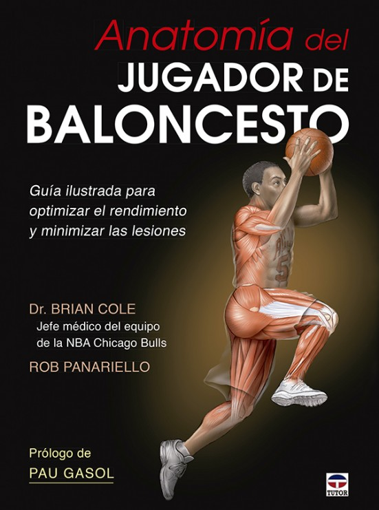 Anatomía del jugador de baloncesto – ISBN 978-84-7902-999-9. Ediciones Tutor