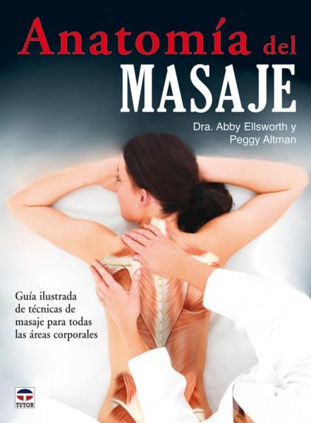 Anatomía del masaje – ISBN 978-84-7902-815-2. Ediciones Tutor
