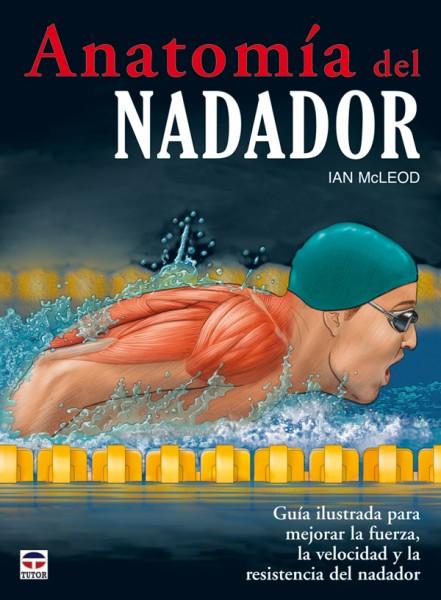 Anatomía del nadador – ISBN 978-84-7902-829-9. Ediciones Tutor