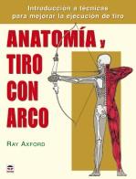 Anatomía y tiro con arco – ISBN 978-84-7902-637-0. Ediciones Tutor