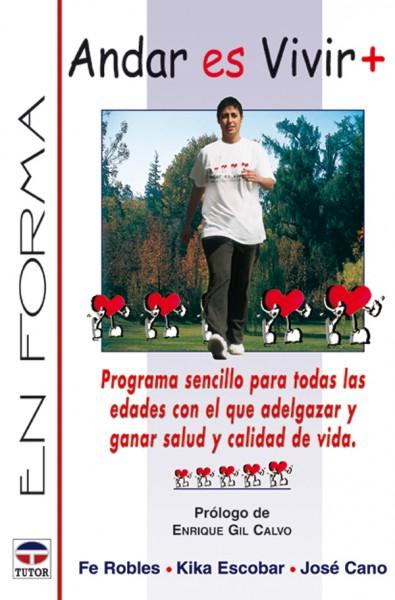 Andar es vivir + – ISBN 978-84-7902-456-7. Ediciones Tutor