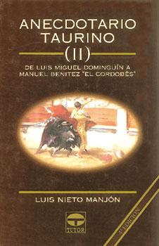 Anecdotario taurino ii. De Luis miguel Dominguín a Manuel Benítez – ISBN 978-84-7902-043-9. Ediciones Tutor