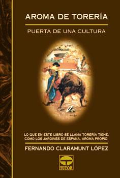 Aroma de torería – ISBN 978-84-7902-302-7. Ediciones Tutor