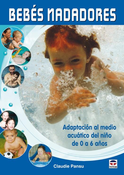 Bebés nadadores – ISBN 978-84-7902-822-0. Ediciones Tutor