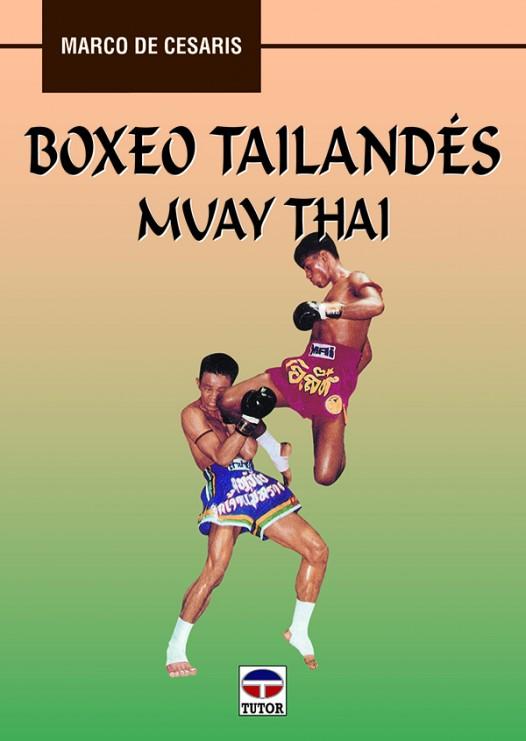 Boxeo tailandés muay thai – ISBN 978-84-7902-260-0. Ediciones Tutor