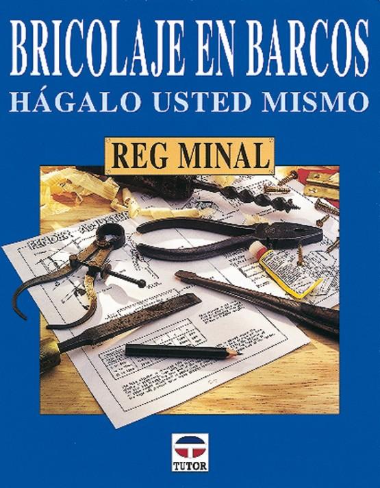 Bricolaje en barcos. Hágalo usted mismo – ISBN 978-84-7902-231-0. Ediciones Tutor