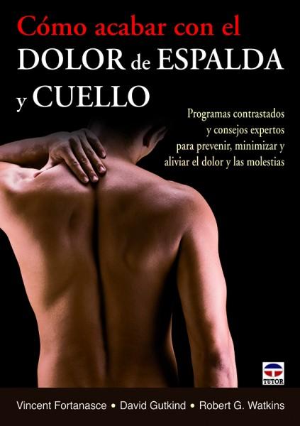 Cómo acabar con el dolor de espalda y cuello – ISBN 978-84-7902-944-9. Ediciones Tutor