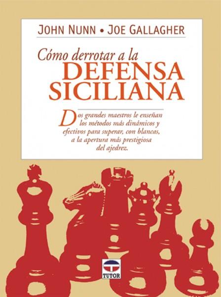 Cómo derrotar a la defensa siciliana – ISBN 978-84-7902-386-7. Ediciones Tutor