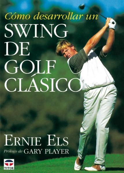 Cómo desarrollar un swing de golf clásico – ISBN 978-84-7902-161-0. Ediciones Tutor