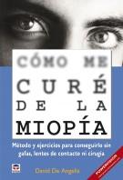 Cómo me curé de la miopía – ISBN 978-84-7902-787-2. Ediciones Tutor