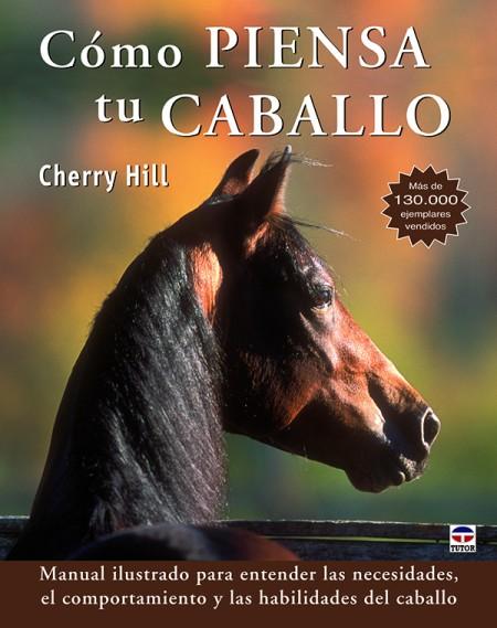 Cómo piensa tu caballo – ISBN 978-84-7902-930-2. Ediciones Tutor