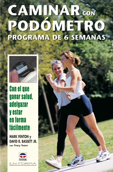 Caminar con podómetro. Programa de 6 semanas – ISBN 978-84-7902-604-2. Ediciones Tutor