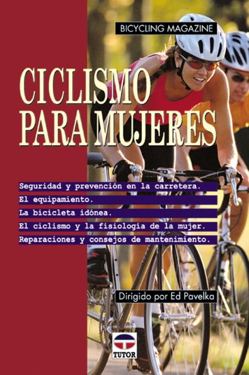Ciclismo para mujeres – ISBN 978-84-7902-270-9. Ediciones Tutor