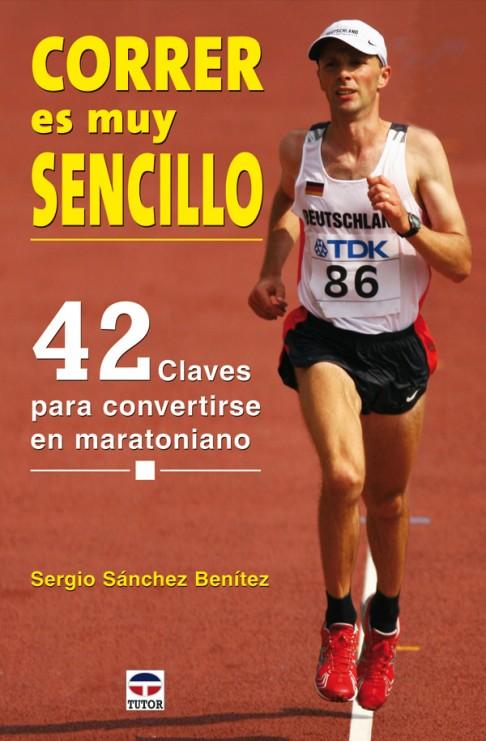 Correr es muy sencillo – ISBN 978-84-7902-729-2. Ediciones Tutor