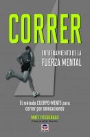 Correr. Entrenamiento de la fuerza mental – ISBN 978-84-7902-897-8. Ediciones Tutor
