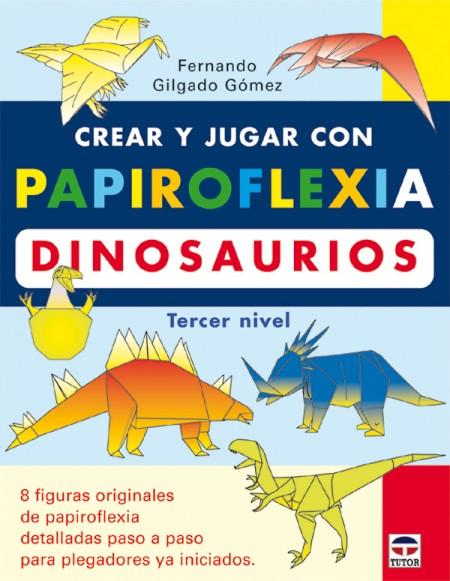 Crear y jugar con papiroflexia. Dinosaurios. Tercer nivel – ISBN 978-84-7902-537-3. Ediciones Tutor