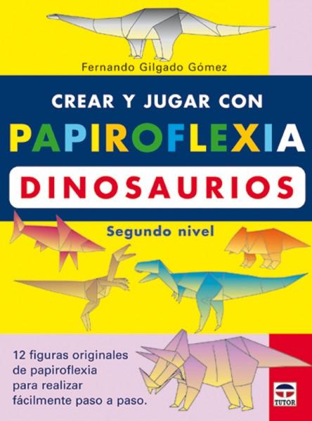 Crear y jugar con papiroflexia. Dinosaurios. segundo nivel – ISBN 978-84-7902-447-5. Ediciones Tutor