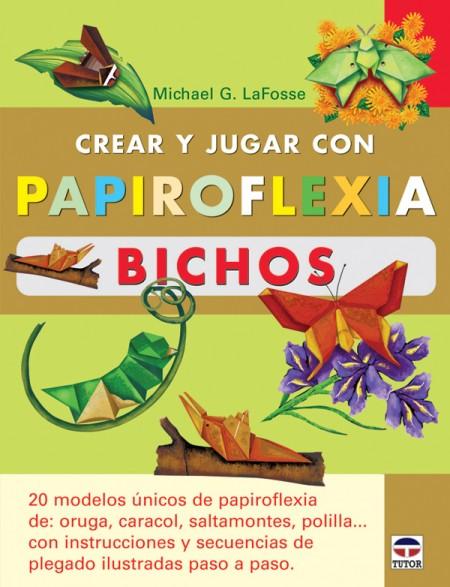 Crear y jugar con papiroflexia. bichos – ISBN 978-84-7902-696-7. Ediciones Tutor
