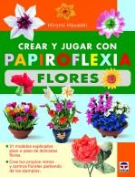 Crear y jugar con papiroflexia. flores – ISBN 978-84-7902-901-2. Ediciones Tutor