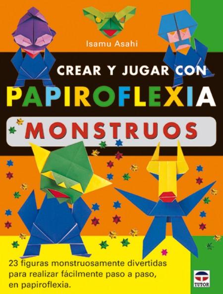 Crear y jugar con papiroflexia. monstruos – ISBN 978-84-7902-467-3. Ediciones Tutor