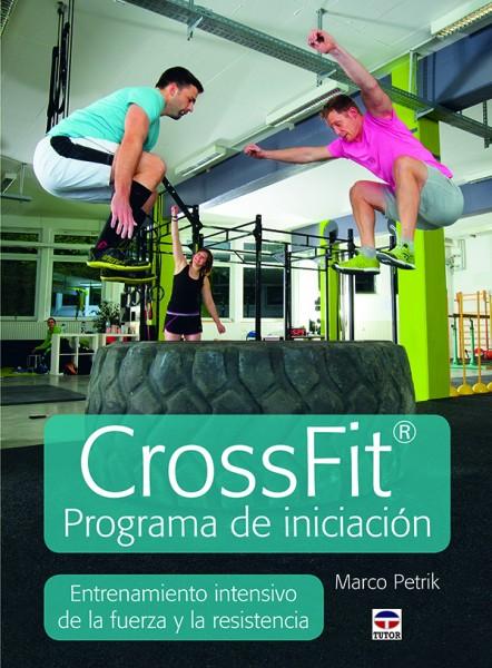 Crossfit® programa de iniciación – ISBN 978-84-7902-973-9. Ediciones Tutor