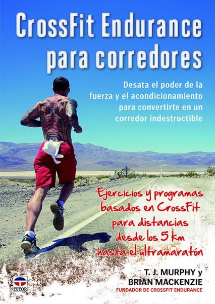 Crossfit endurance para corredores – ISBN 978-84-7902-444-4. Ediciones Tutor