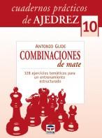 Cuadernos prácticos de ajedrez 10. Combinaciones de mate – ISBN 978-84-7902-737-7. Ediciones Tutor