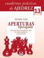Cuadernos prácticos de ajedrez 13. Aperturas hiperagudas – ISBN 978-84-7902-854-1. Ediciones Tutor