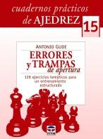 Cuadernos prácticos de ajedrez 15. Errores y trampas de apertura – ISBN 978-84-7902-924-1. Ediciones Tutor