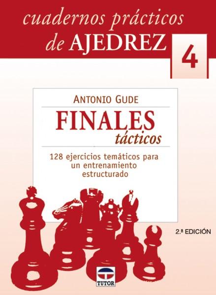 Cuadernos prácticos de ajedrez 4. Finales tácticos – ISBN 978-84-7902-624-0. Ediciones Tutor