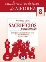 Cuadernos prácticos de ajedrez 8.sacrificios posicionales – ISBN 978-84-7902-705-6. Ediciones Tutor
