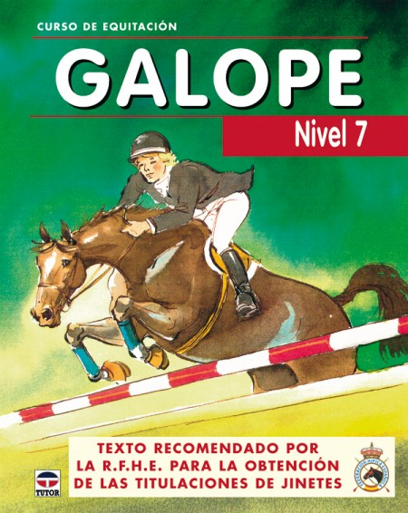 Curso de equitación galope. Nivel 7 – ISBN 978-84-7902-582-3. Ediciones Tutor