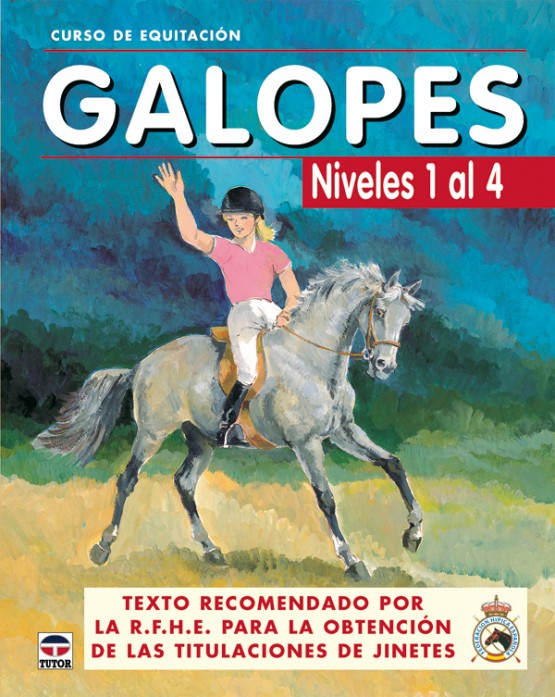 Curso de equitación. Galopes. Niveles 1 al 4 – ISBN 78-84-7902-561-8. Ediciones Tutor