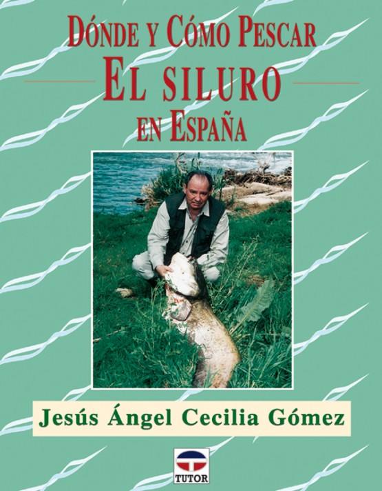 Dónde y cómo pescar el siluro en España – ISBN 978-84-7902-522-9. Ediciones Tutor