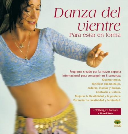 Danza del vientre para estar en forma – ISBN 978-84-7902-602-8. Ediciones Tutor