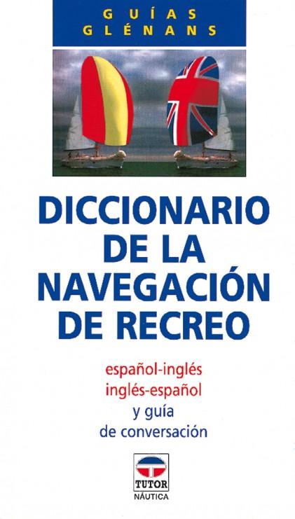 Diccionario de la navegación de recreo – ISBN 978-84-7902-136-8. Ediciones Tutor